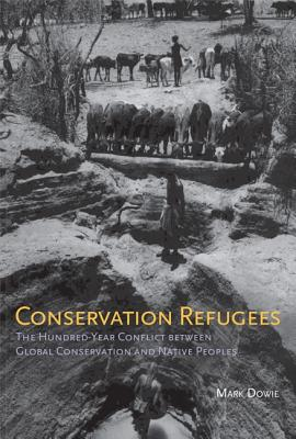 Conservation Refugees By Dowie, Mark