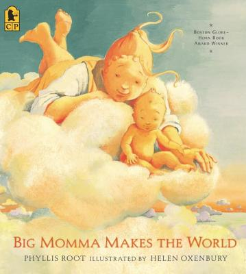 Big Momma Makes the World By Root, Phyllis/ Oxenbury, Helen (ILT)
