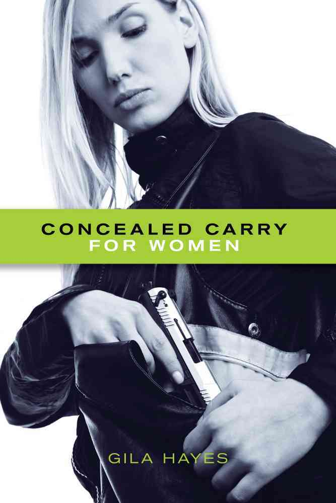 Concealed Carry for Women By Hayes, Gila